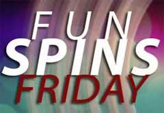 Fun Spins Friday