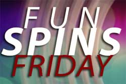 Fun Spins Friday