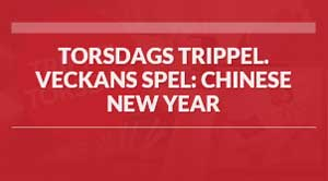 Torsdags trippel på Chinese New Year